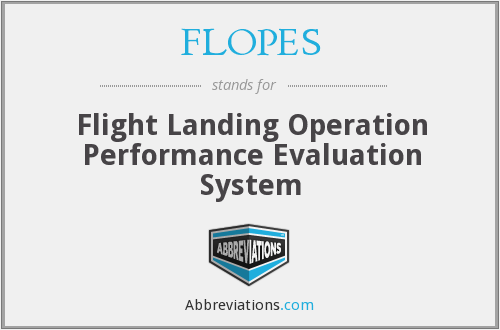 What does FLOPES stand for?