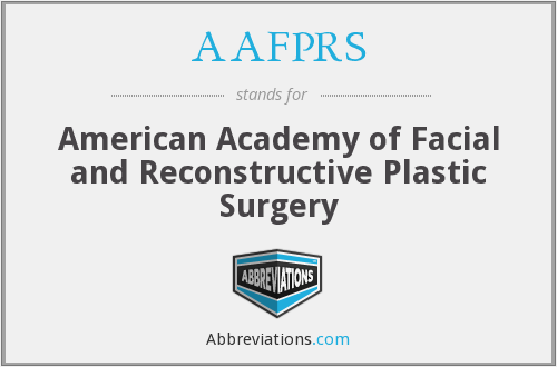 AAFPRS - American Academy of Facial and Reconstructive Plastic Surgery