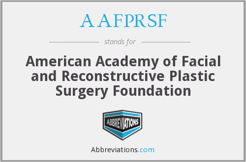 AAFPRSF - American Academy of Facial and Reconstructive Plastic Surgery Foundation