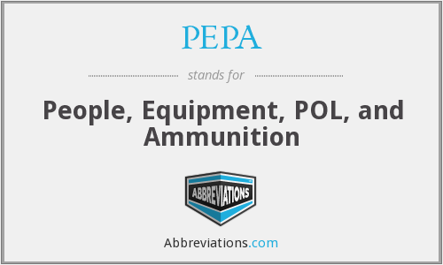PEPA - People, Equipment, POL, and Ammunition