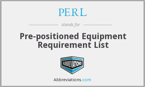 PERL - Pre-positioned Equipment Requirement List