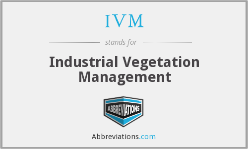 IVM - Industrial Vegetation Management