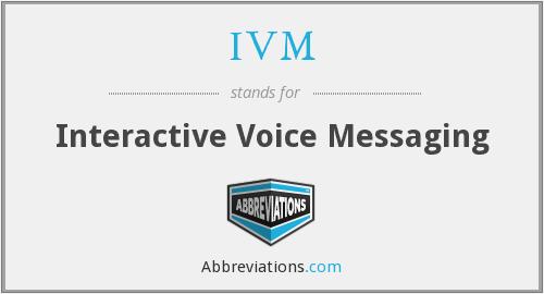 IVM - Interactive Voice Messaging