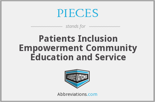 PIECES - Patients Inclusion Empowerment Community Education and Service
