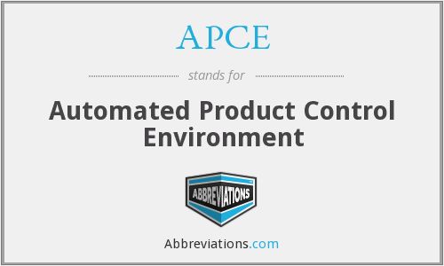 APCE - Automated Product Control Environment