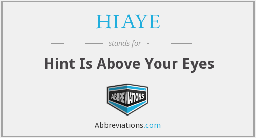 What does HIAYE stand for?