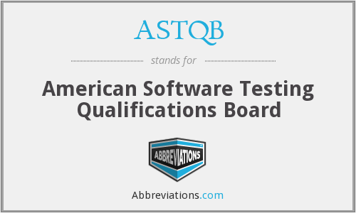 What does ASTQB stand for?