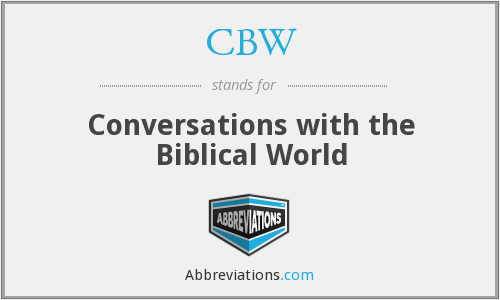 CBW - Conversations with the Biblical World