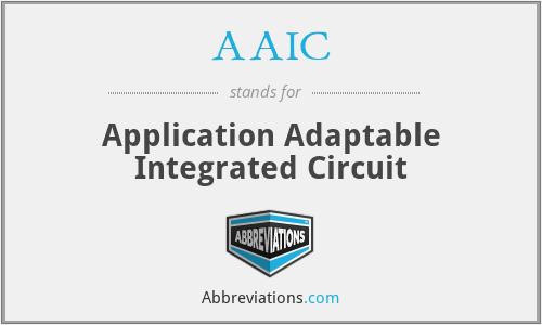 AAIC - Application Adaptable Integrated Circuit