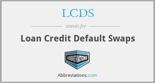 LCDS - Loan Credit Default Swaps