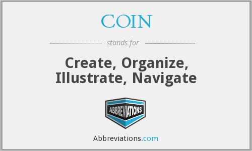 COIN - Create, Organize, Illustrate, Navigate