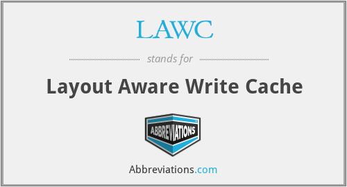 LAWC - Layout Aware Write Cache