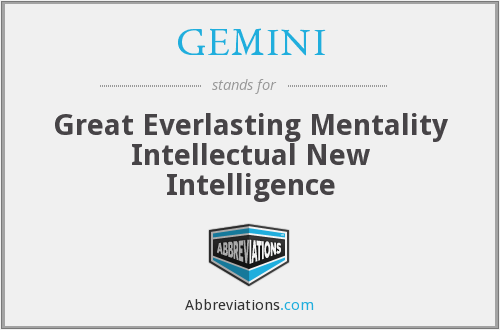 GEMINI - Great Everlasting Mentality Intellectual New Intelligence