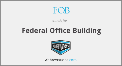FOB - Federal Office Building