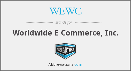 WEWC - Worldwide E Commerce, Inc.