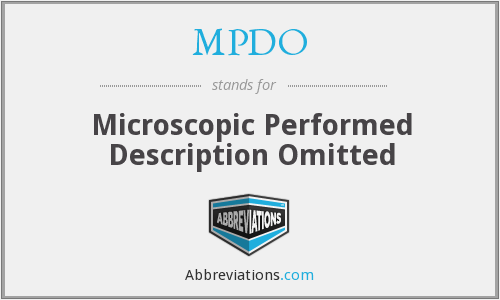 MPDO - Microscopic Performed Description Omitted