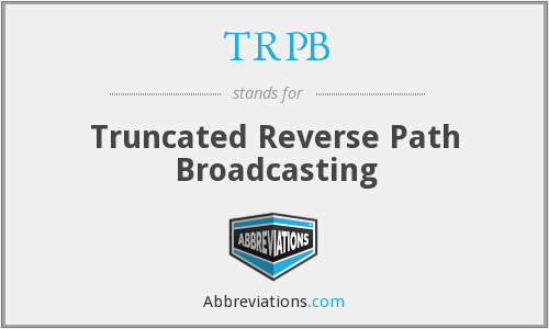 TRPB - Truncated Reverse Path Broadcasting