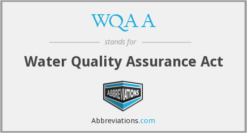 WQAA - Water Quality Assurance Act