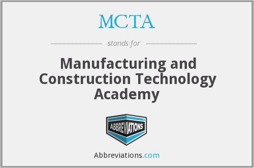 MCTA - Manufacturing and Construction Technology Academy