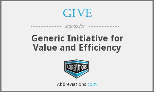 GIVE - Generic Initiative for Value and Efficiency