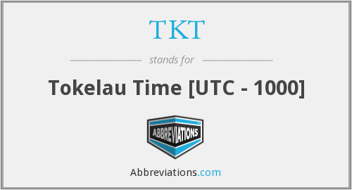 TKT - Tokelau Time [UTC - 1000]