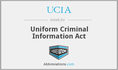 UCIA - Uniform Criminal Information Act