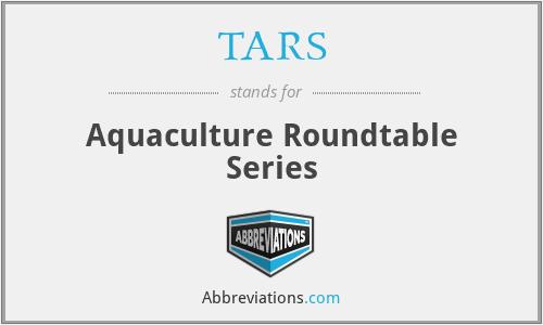 TARS - Aquaculture Roundtable Series