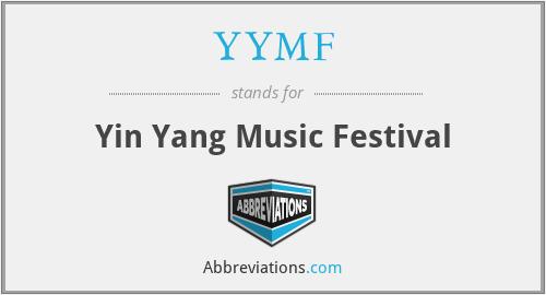 YYMF - Yin Yang Music Festival