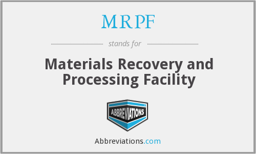 MRPF - Materials Recovery and Processing Facility