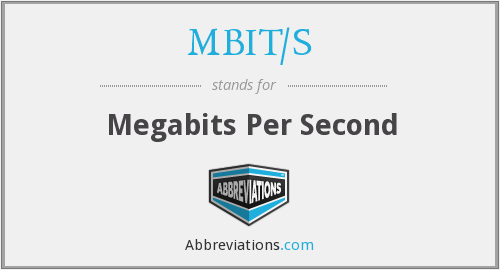 What does MBIT/S stand for?