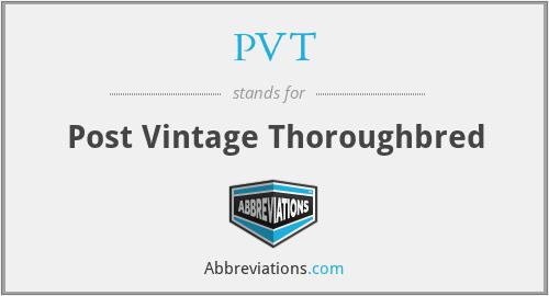 PVT - Post Vintage Thoroughbred