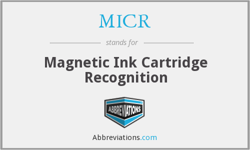 MICR - Magnetic Ink Cartridge Recognition