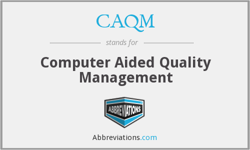 CAQM - Computer Aided Quality Management