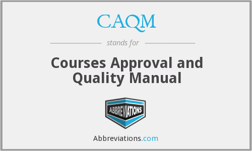 CAQM - Courses Approval and Quality Manual