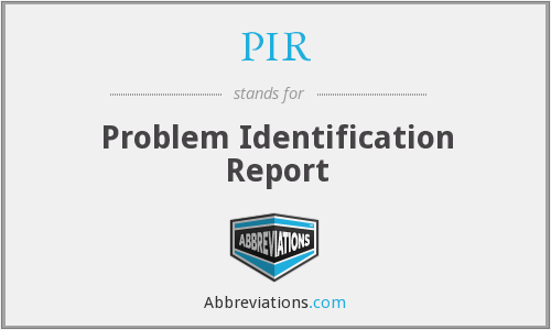 PIR - Problem Identification Report