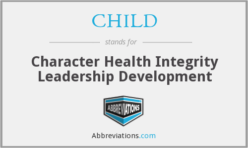 CHILD - Character Health Integrity Leadership Development