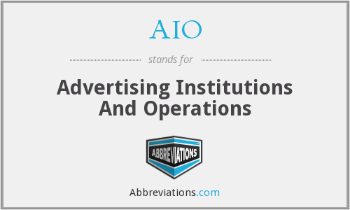 AIO - Advertising Institutions And Operations
