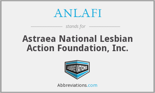 ANLAFI - Astraea National Lesbian Action Foundation, Inc.