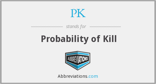 PK - Probability of Kill