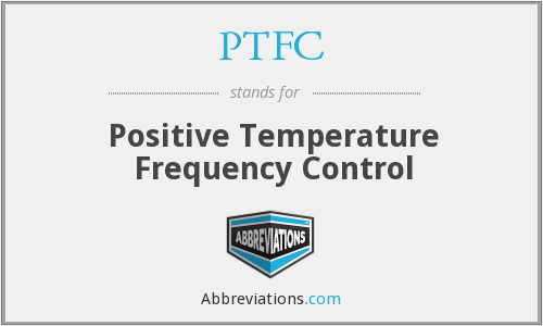 PTFC - Positive Temperature Frequency Control