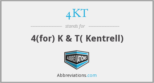 What does 4KT stand for?