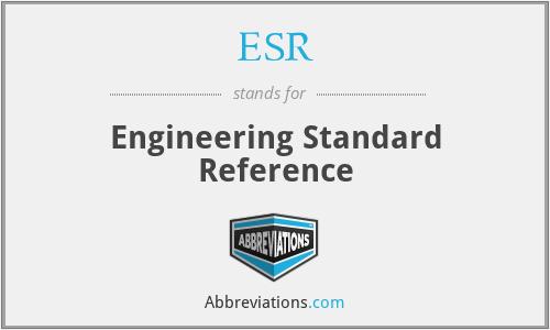 ESR - Engineering Standard Reference
