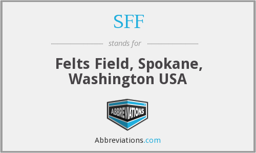 SFF - Felts Field, Spokane, Washington USA
