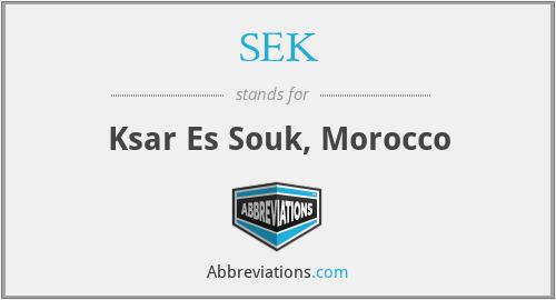 SEK - Ksar Es Souk, Morocco