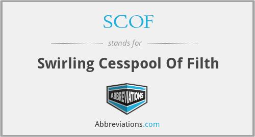 SCOF - Swirling Cesspool Of Filth