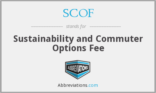 SCOF - Sustainability and Commuter Options Fee