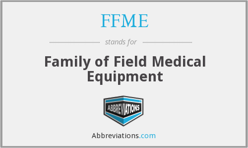 FFME - Family of Field Medical Equipment