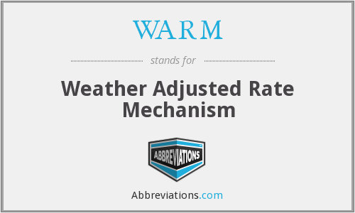 WARM - Weather Adjusted Rate Mechanism