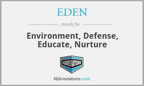 EDEN - Environment, Defense, Educate, Nurture