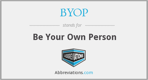 BYOP - Be Your Own Person